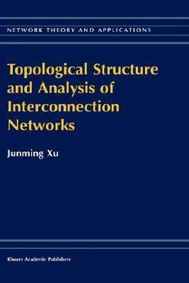 Topological Structure and Analysis of Interconnection Networks