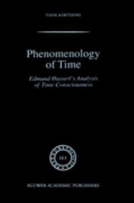 Phenomenology of Time Edmund Husserl's Analysis of Time-Consciousness