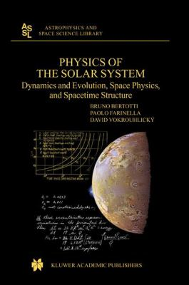 Physics of the Solar System Dynamics and Evolution, Space Physics, and Spacetime Structure