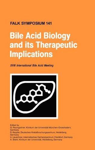 Bile Acid Biology and its Therapeutic Implications: Proceedings of the Falk Symposium 141 (XVIII Internationale Bile Acid Meeting) held in Stockholm, Sweden, June 18 - 19, 2004