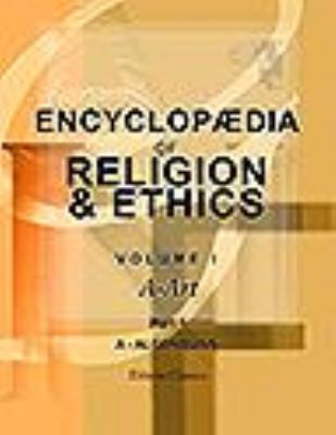 Encyclopdia of Religion and Ethics: Edited by James Hastings with the Assistance of John A. Selbie and Other Scholars. Volume 1. A - Art. Part 1. A - Algonquins