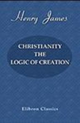 Christianity : The Logic of Creation