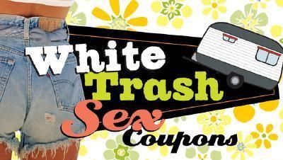 White Trash Sex Coupons