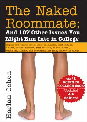 Naked Roommate : And 107 Other Issues You Might Run into in College