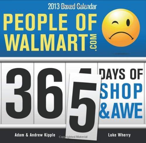 2013 People Of Walmart Boxed Calendar 365 Days Of Shop border=