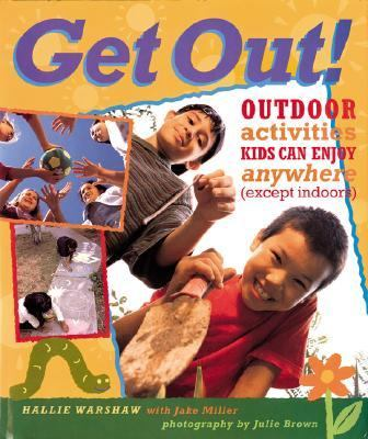Get Out! Outdoor Activities Kids Can Enjoy Anywhere Except Indoors