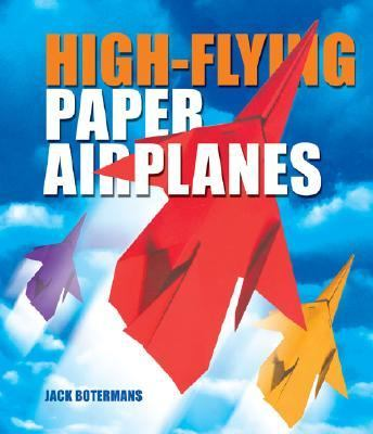 High-flying paper airplanes by jack botermans