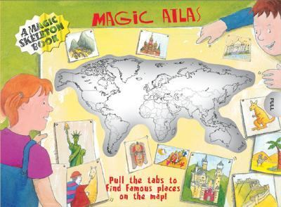 Magic Atlas a Magic Skeleton Book Pull the tabs to find famous places on the map!