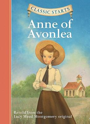 Anne of Avonlea (Classic Starts Series)