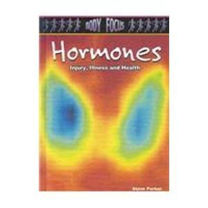 Hormones (Body Focus: The Science of Health, Injury and Disease)