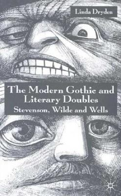 Modern Gothic and Literary Doubles Stevenson, Wilde, and Wells