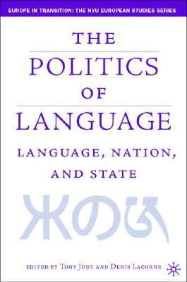 LANGUAGE, NATION, AND STATE IDENTITY POLITCS IN A MULTILINGAL AGE