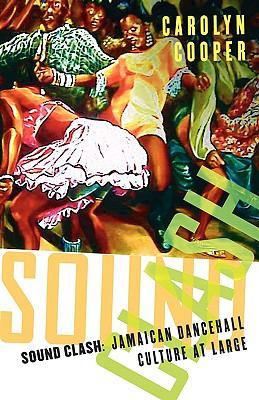 Sound Clash Jamaican Dancehall Culture at Large