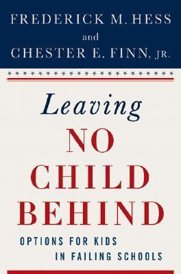 Leaving No Child Behind? Options For Kids In Failing Schools