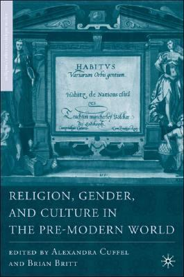 Gender, Religion, And Culture in the Pre-modern World