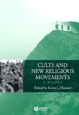 Cults and New Religious Movements A Reader