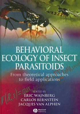 Behavioural Ecology of Insect Parasitoids: From Theoretical Approaches to Field Applications