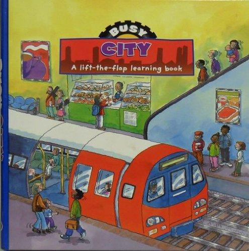 Busy City: A Lift-the-flap Learning Book (Busy Books)