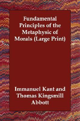 kants fundamental principles of the metaphysics - immanuel kant, fundamental principle of the metaphysics of morals in other words, i am to act only according to those principles, or rules, that i could consistently will that all other persons act according to.