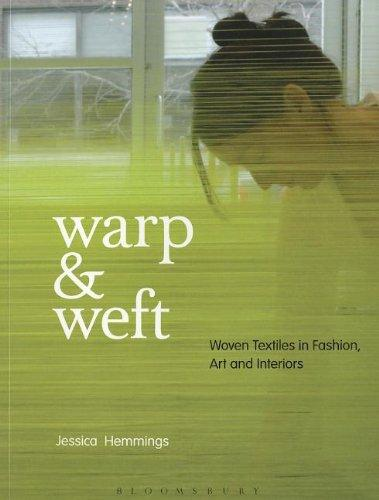Warp and Weft: Woven Textiles in Fashion, Art and Interiors