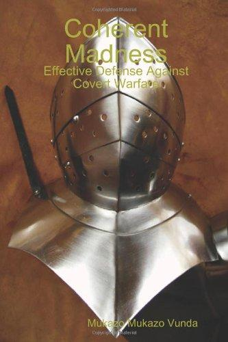 Coherent Madness: Effective Defense Against Covert Warfare