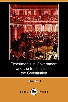 Experiments In Government And The Essentials Of The Constitution