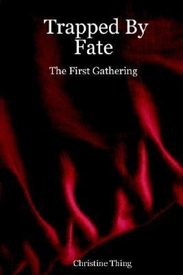 Trapped by Fate The First Gathering