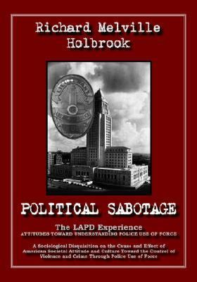 Political Sabotage The Lapd Experience; Attitudes Toward Understanding Police Use Of Force