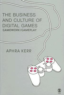 Business and Culture of Digital Games Gamework/Gameplay
