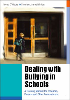 Dealing With Bullying In Schools A Training Manual For Teachers, Parents And Other Professionals
