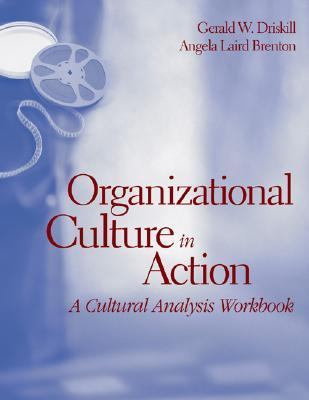 Organizational Culture In Action A Cultural Analysis Workbook