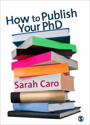 How to Publish Your PhD: A Practical Guide for the Humanities and Social Sciences