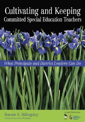 Cultivating And Keeping Committed Special Education Teachers What Principals And District Leaders Can Do