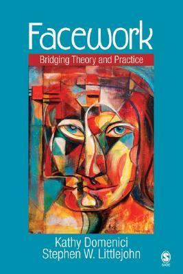 Facework Bridging Theory And Practice
