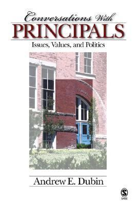 Conversations With Principals Issues, Values, And Politics