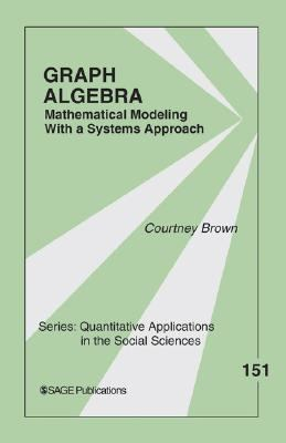 Graph Algebra Mathematical Modeling With a Systems Approach