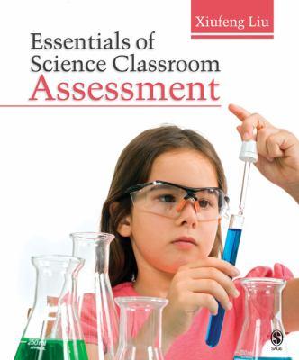 Essentials of Science Classroom Assessment