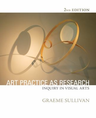 Art Practice as Research: Inquiry in Visual Arts