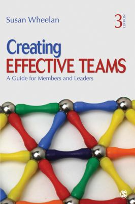 Creating Effective Teams: A Guide for Members and Leaders