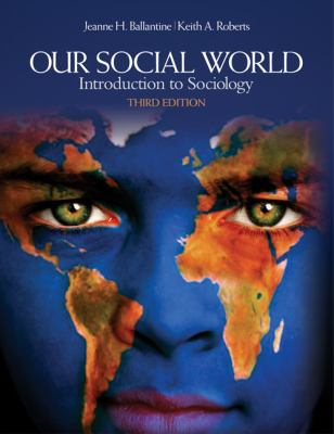 Our Social World : Introduction to Sociology