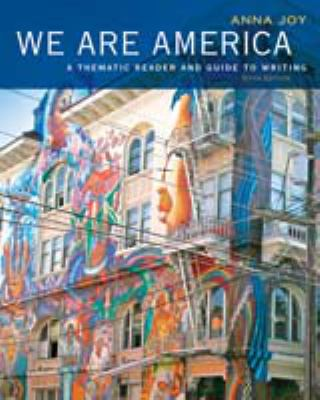 We Are America: A Thematic Reader and Guide To Writing
