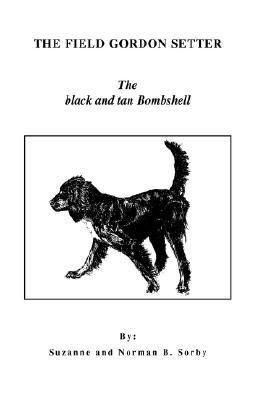 Field Gordon Setter The Black And Tan Bombshell