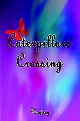 Caterpillars Crossing