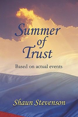 Summer Of Trust Based On Actual Events
