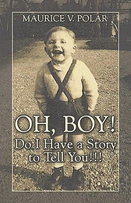Oh, Boy! Do I Have a Story to Tell You!!!
