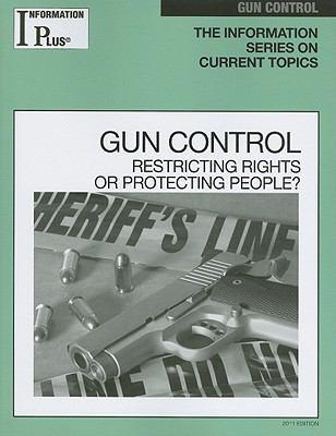 Gun Control (Information Plus Reference: Gun Control)