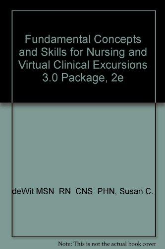 Fundamental Concepts and Skills for Nursing and Virtual Clinical Excursions 3.0 Package, 2e