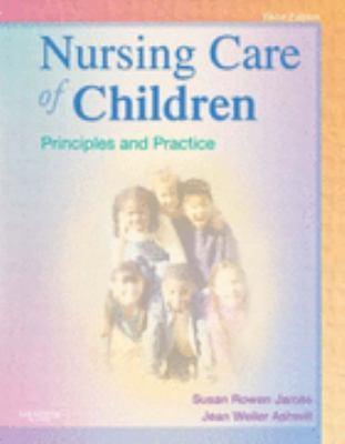 Nursing Care of Children: Principles and Practice, 3e