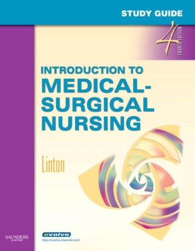 Study Guide for Introduction to Medical-Surgical Nursing, 4e
