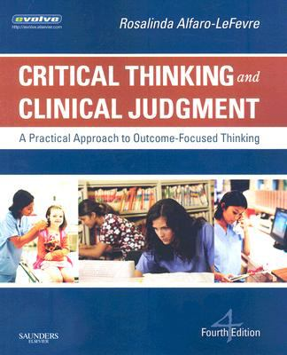 Critical Thinking and Clinical Judgement: A Practical Approach to Outcome-Focused Thinking